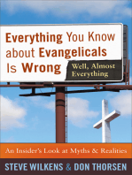 Everything You Know about Evangelicals Is Wrong (Well, Almost Everything)