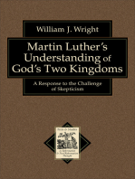 Martin Luther's Understanding of God's Two Kingdoms (Texts and Studies in Reformation and Post-Reformation Thought)