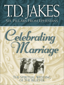Celebrating Marriage (Six Pillars From Ephesians Book #5): The Spiritual Wedding of the Believer