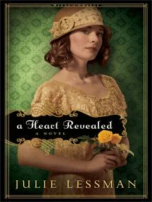 A Heart Revealed (Winds of Change Book #2): A Novel