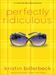 Perfectly Ridiculous (My Perfectly Misunderstood Life Book #3): A Universally Misunderstood Novel
