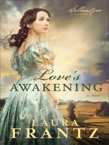 Love's Awakening (The Ballantyne Legacy Book #2): A Novel