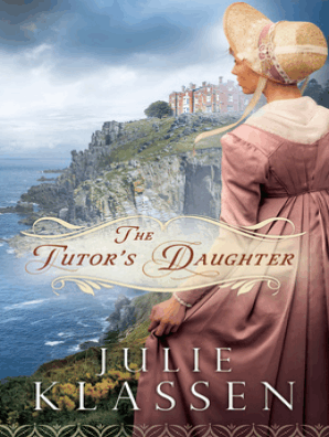 The Tutor's Daughter by Julie Klassen - Book - Read Online