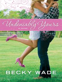 Undeniably Yours (A Porter Family Novel Book #1)