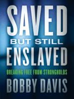 Saved but Still Enslaved