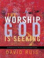 The Worship God Is Seeking (The Worship Series)