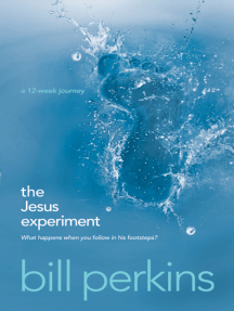 The Jesus Experiment: What Happens When You Follow in His Footsteps?