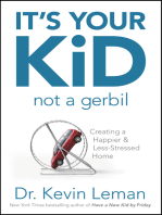 It's Your Kid, Not a Gerbil
