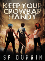 Keep Your Crowbar Handy (Book 1)