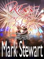 Kiss On The Bridge Three