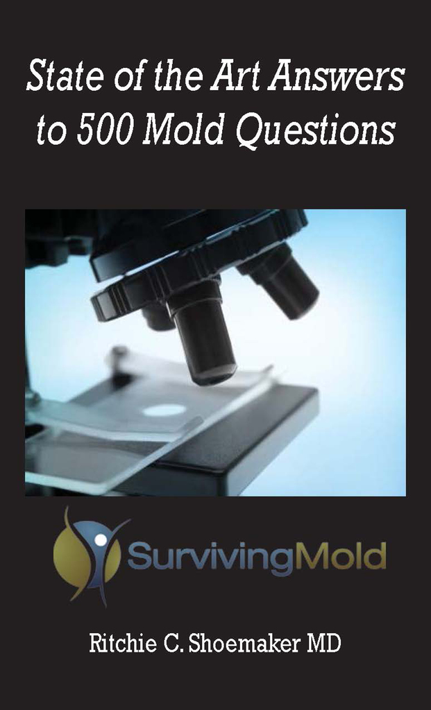 State of the Art Answers to 500 Mold Questions by Ritchie C  Shoemaker MD -  Read Online