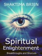 Spiritual Enlightenment, Breakthroughs and Shortcuts