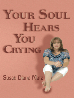 Your Soul Hears You Crying
