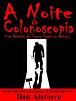 A Noite da Colonoscopia - Uma História de Terror (mais ou menos)