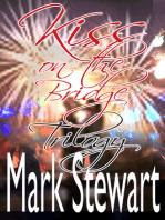 Kiss On The Bridge Trilogy