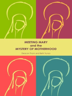 Meeting Mary and the Mystery of Motherhood