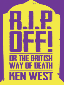 R.I.P. Off!: Or The British Way of Death