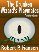 The Drunken Wizard's Playmates And Other Stories