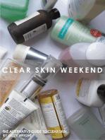 Clear Skin Weekend