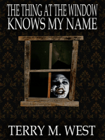 The Thing at the Window Knows My Name