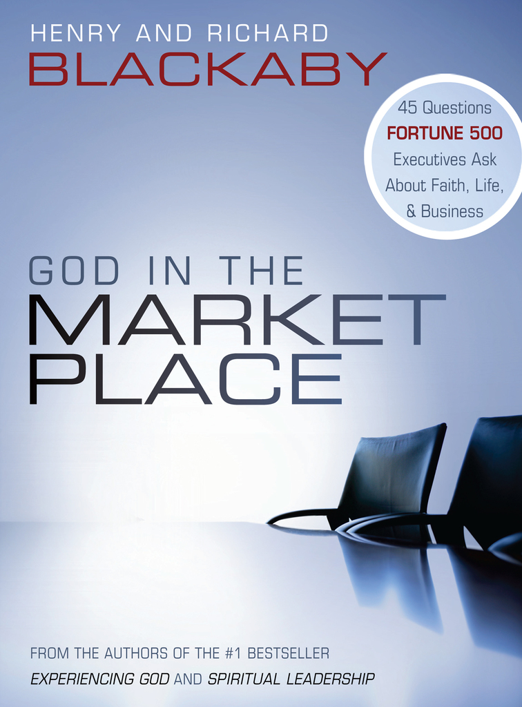 Richard Blackaby Books God in The Marketplace by Henry Blackaby Richard Blackaby