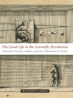 The Good Life in the Scientific Revolution: Descartes, Pascal, Leibniz, and the Cultivation of Virtue