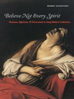 Believe Not Every Spirit