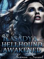 Kasadya Hellhound Awakened