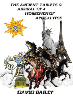 The Ancient Tablets & Arrival of the 4 Horseman of the Apocalypse