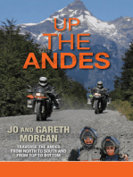 Up the Andes: Travel the Andes from North to South from Top to Bottom