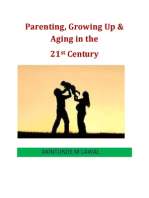 Parenting, Growing Up & Aging in the 21st Century