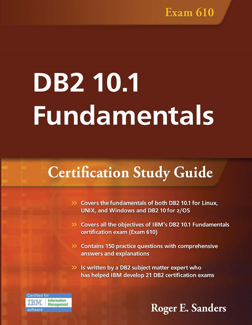 DB2 10.1 Fundamentals by Roger E. Sanders by Roger E. Sanders - Read Online