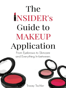 The Insider's Guide To Makeup Application: From Eyebrows to Skincare and Everything In-Between