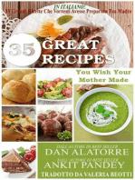 35 Grandi Ricette Che Vorresti Avesse Preparato Tua Madre