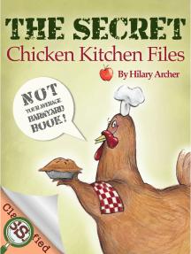 The Secret Chicken Kitchen Files
