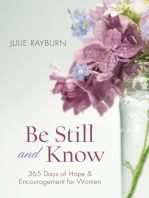 Be Still and Know. . .
