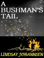 A Bushman's Tail