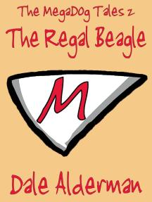 The MegaDog Tales 2: The Regal Beagle