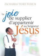 La Joie De Supplier D'appartenir Au Seigneur Jesus