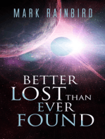 Better Lost Than Ever Found