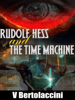 Rudolf Hess and the Time Machine (Latest Edition)