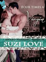 Four Times A Virgin (Irresistible Aristocrats Book 2)