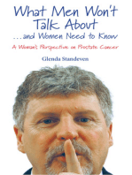 What Men Won't Talk About . . . and Women Need to Know A Woman's Perspective on Prostate Cancer