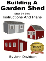 Building A Garden Shed Step By Step Instructions and Plans