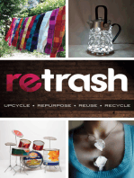Retrash - Upcycle Repurpose Reuse Recycle