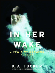 In Her Wake: A Ten Tiny Breaths Novella
