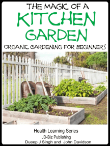 The Magic of a Kitchen Garden: Organic Gardening for Beginners