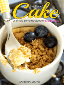 Your Cup of Cake: 26 Single-Serve Recipes for Mug Cakes