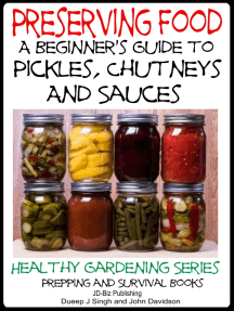 Preserving Food: A Beginner's Guide to Pickles, Chutneys and Sauces