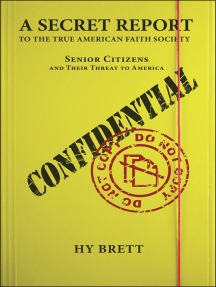 A Secret Report to the True American Faith Society: Senior Citizens and Their Threat to America